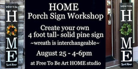 HOME Porch Sign Workshop at Free To Be Art Home Studio tickets