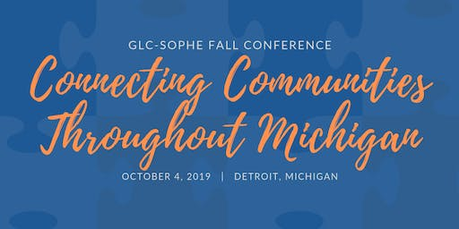 Connecting Communities Throughout Michigan | GLC SOPHE Fall Conference