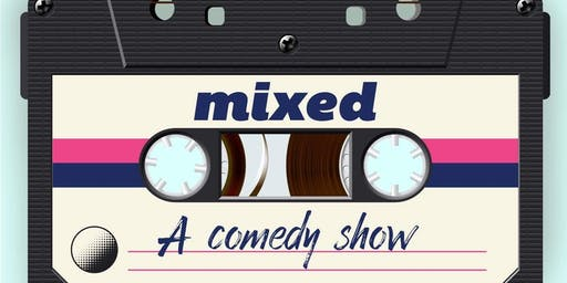 MiXED (A Comedy Show)