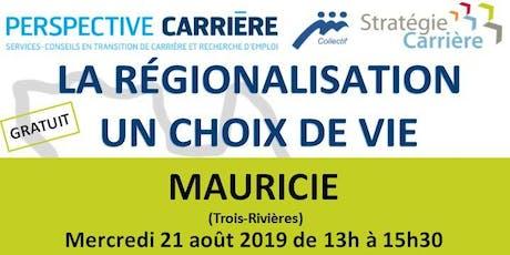 La régionalisation, un choix de vie: la Mauricie (Août 2019) billets