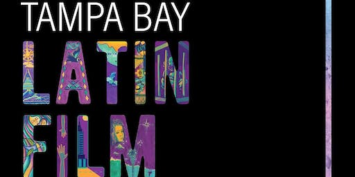 Tampa Bay Latin Film Festival October 18-20, 2019