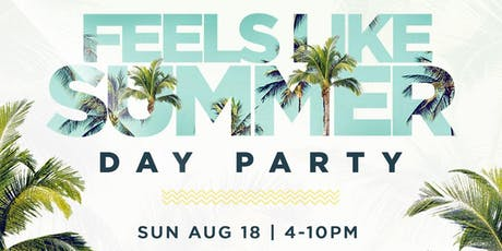 FEELS LIKE SUMMER DAY PARTY tickets