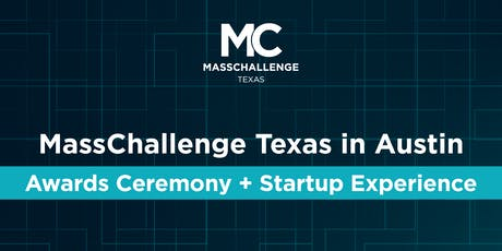 2019 MassChallenge Texas in Austin Awards Ceremony + Startup Experience tickets