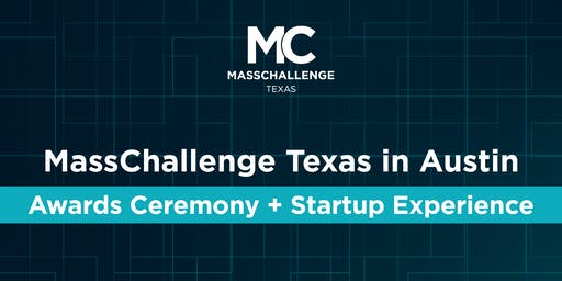 2019 MassChallenge Texas in Austin Awards Ceremony + Startup Experience