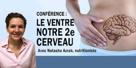 LE VENTRE : NOTRE 2e CERVEAU Avec Natacha Azrak, nutritioniste, Dt.P., IFMCP billets