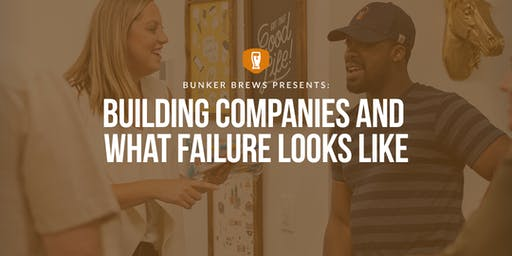 Bunker Brews Kansas City: Building Companies and What Failure Looks Like