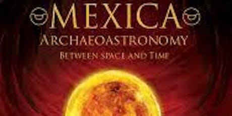 Mexica Archaeoastronomia tickets