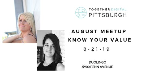 Together Digital Pittsburgh August OPEN Meetup: Know Your Value tickets