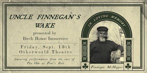 Uncle Finnegan's Wake: a Birch House Fundraiser