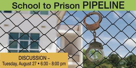 School to Prison Pipelines tickets