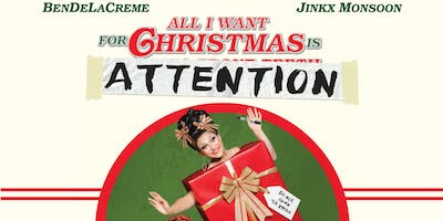 BenDeLaCreme & Jinkx Monsoon: All I Want For Christmas Is Attention @ Thalia Hall