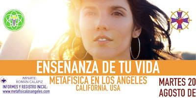 ENSEÑANZA DE TU VIDA- Metafísica  en Los Ángeles