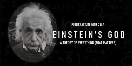 Einstein's God: A Theory of Everything (that matters) tickets