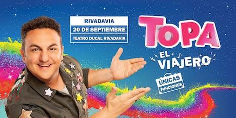 """TOPA """"EL VIAJERO"""" - RIVADAVIA, MDZ. Teatro Ducal entradas"""