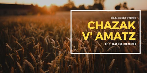 Feast of Tabernacles 2019: Chazak V'amatz