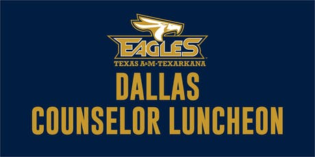 Texas A&M University - Texarkana's Dallas Counselor Luncheon tickets