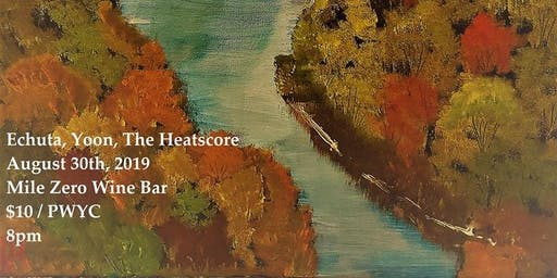 Echuta / Yoon / The Heatscore @ Mile Zero