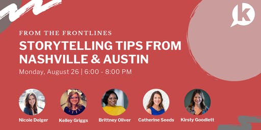 From the Frontlines: Storytelling Tips from Nashville & Austin