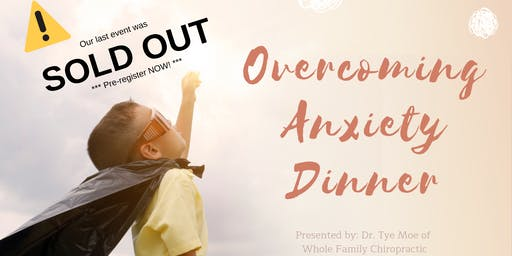 Pre-Register for our next Overcoming Anxiety Workshop & Dinner Event