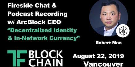 TF Blockchain YVR | Fireside Chat w/ Robert Mao tickets
