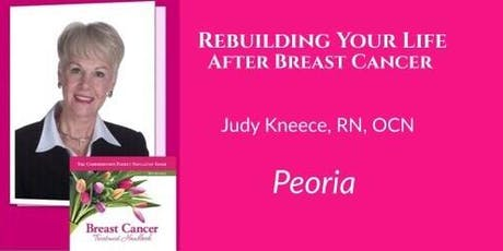 Rebuilding Your Life After Breast Cancer-Peoria tickets