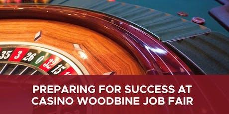 PREPARING FOR SUCCESS AT CASINO WOODBINE JOB FAIR tickets