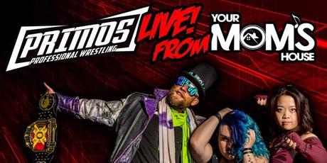 Primos Pro-Wrestling at YMH tickets