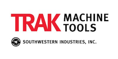 "TRAK Machine Tools East Hanover, NJ November 2019 Open House: ""CNC Technology for Small Lot Machining"""