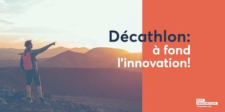Décathlon: à fond l'innovation ! tickets