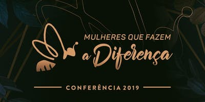Conferência Mulheres Que Fazem a Diferença