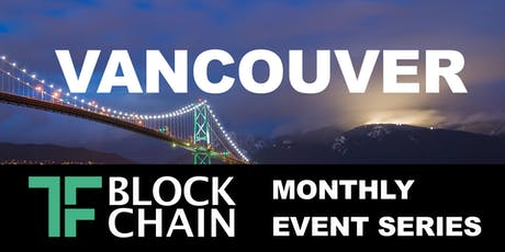 Retail Tech & Blockchain | TF Block YVR | October 15, 2019 tickets