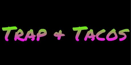 Trap and Tacos  tickets