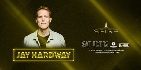 Jay Hardway / Saturday October 12th / Spire tickets