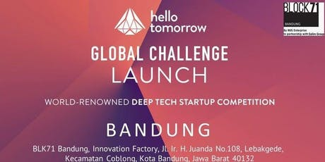 The Hello Tomorrow Global Challenge Launch in Bandung tickets