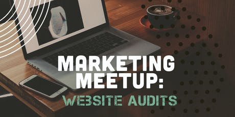 Marketing Meetup: Website Audits tickets
