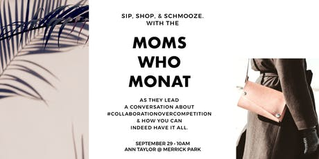 Moms Who MONAT - A conversation about collaboration over competition! tickets