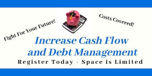 Increase Cash Flow and Debt Management