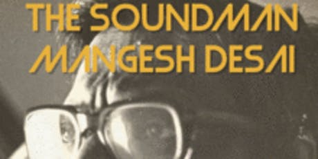 CSAFF Feature: The Sound Man Mangesh Desai (Pre-Feature Short: Tina, The Ice-Man) tickets