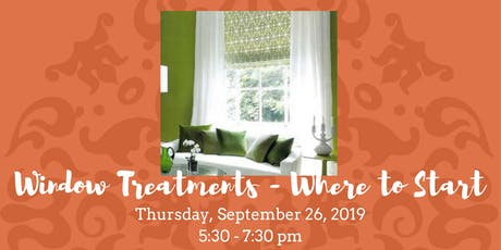 Window Treatments - Where to Start • September 26, 2019 tickets
