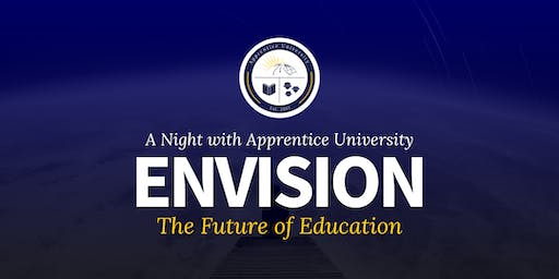 Envision the Future of Education | A Night with Apprentice University