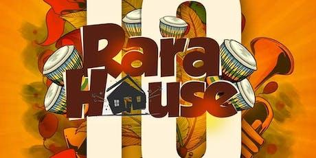 RARA HOUSE 10 tickets