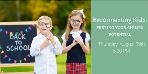 Reconnecting Kids: Freeing your Child's Potential