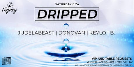 Dripped | Saturdays at Legacy Lounge Newport Beach tickets