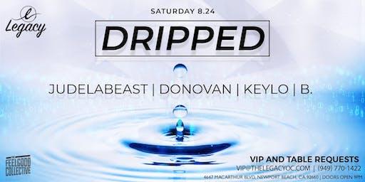Dripped | Saturdays at Legacy Lounge Newport Beach
