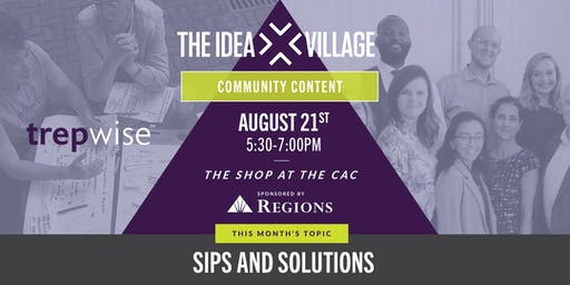 The Idea Village Community Content Series sponsored by Regions Bank