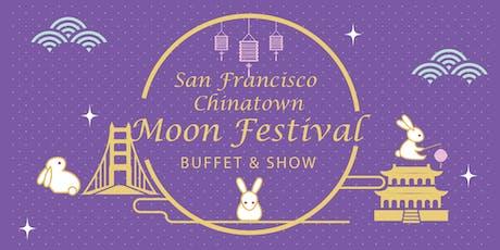 SF Chinatown Moon Festival- Buffet & Show tickets