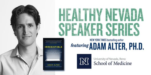 Healthy Nevada Speaker Series | Dr. Adam Alter