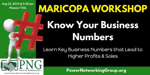 8/22/19 - PNG Maricopa -Professional Development Workshop: Know Your Business Numbers: Grow Your Sales & Profits