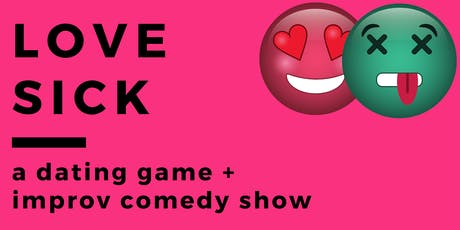 Love Sick: A dating game + improv comedy show tickets