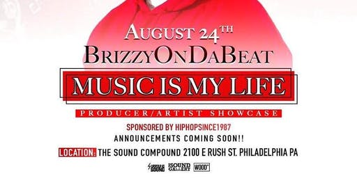 """Hiphopsince1987 Presents: Brizzy On Da Beat """"Music is My Life"""" Showcase"""